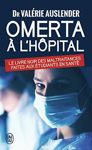 Omerta à l'hôpital : Le livre noir des maltraitances faites aux étudiants de santé par Collectif