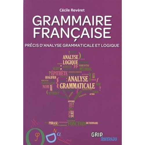 Grammaire française : Précis d'analyse grammaticale et logique