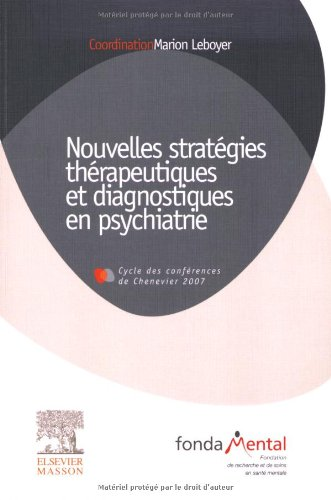 Nouvelles stratégies thérapeutiques et diagnostiques en psychiatrie par Marion Leboyer