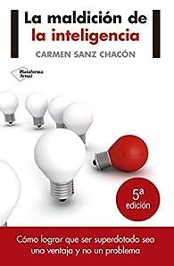 La Maldición De La Inteligencia par  Carmen Sanz Chacón