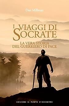 I viaggi di Socrate: La vera storia del guerriero di pace (Narrativa) di [SCM R. BROCKHAUS, Millman, Dan]