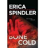 [(Bone Cold)] [Author: Erica Spindler] published on (November, 2010)