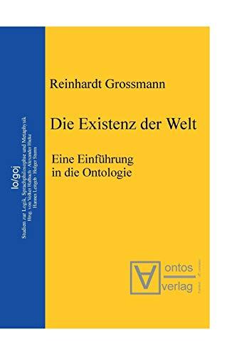 Die Existenz der Welt: Eine Einführung in die Ontologie (Logos, Band 1)