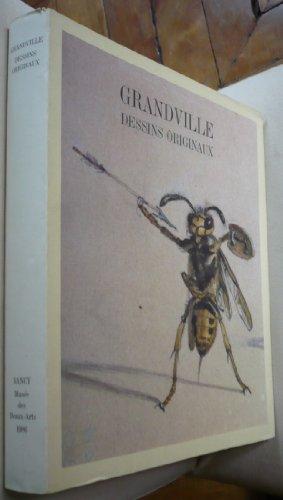 Grandville : Dessins Originaux - Catalogue Exposition Musée des Beaux-Arts, Nancy - 17 Novembre 1986 - 2 Mars 1987