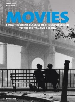 [(Movies: From the Silent Classics of the Silver Screen to the Digital and 3-D Era)] [Author: Philip Kemp] published on (September, 2013)