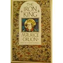 The Iron King (The Accursed Kings) by Maurice Druon (1985-06-27)