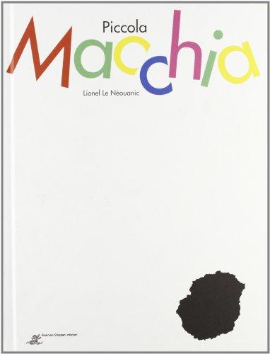 Piccola Macchia. Ediz. illustrata