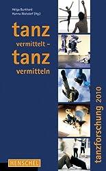 Tanz vermittelt - Tanz vermitteln: Tanzforschung 2010