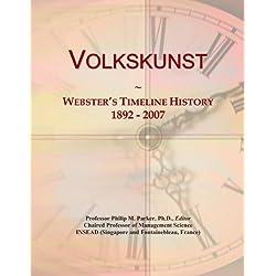 Volkskunst: Webster's Timeline History, 1892-2007
