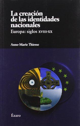Creacion De Las Identidades Nacio por Anne-Marie Thiesse