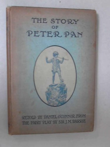 The Story Of Peter Pan Retold From The Fairy Play By Sir J M Barrie