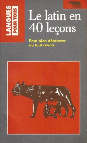 Le latin en 40 leçons : 3ème édition