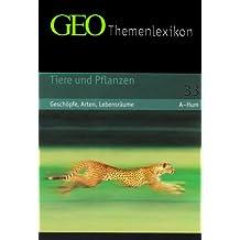 GEO Themenlexikon Band 33: Tiere und Pflanzen - Leben im Meer, auf dem Land, in der Luft
