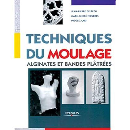 Techniques du moulage. Alginates et bandes plâtrées