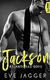 Atlanta Bad Boys - Jackson (Sexy Bastard-Reihe 4)