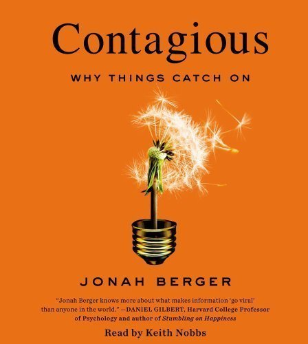 Contagious: Why Things Catch On by Berger, Jonah Unabridged Edition (3/5/2013)