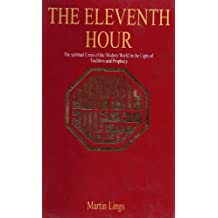 The Eleventh Hour by Martin Lings (1987-12-31)