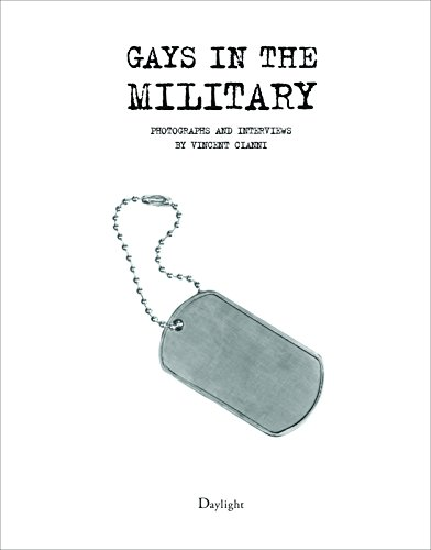 Gays In The Military: Photographs and Interviews by Vincent Cianni