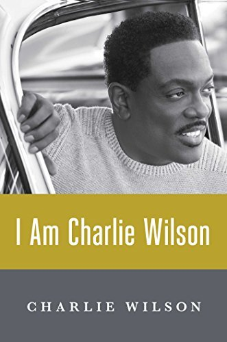 I Am Charlie Wilson by Charlie Wilson (2015-06-30)