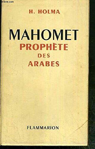 Mahomet prophète des arabes esquisses de la vie de mahomet et des origines de l'islam