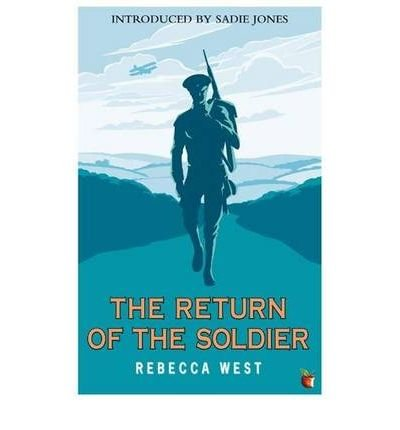 [(The Return of the Soldier)] [ By (author) Rebecca West, Introduction by Sadie Jones ] [December, 2010]