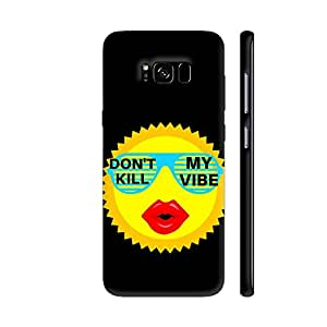 Colorpur Samsung S8+ Cover - Dont Kill My Vibe Printed Back Case