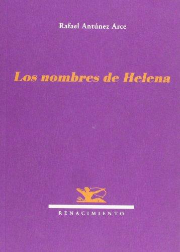 Nombres De Helena Poesia (Renacimiento) por Rafael Antúnez Arce