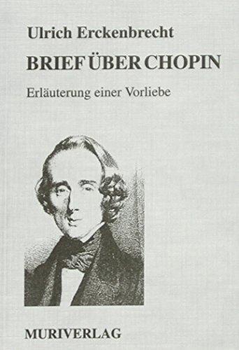 Brief über Chopin: Erläuterung einer Vorliebe by Ulrich Erckenbrecht (2002-03-01)