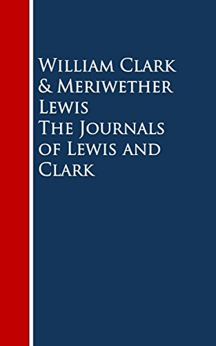 The Journals of Lewis and Clark (English Edition)