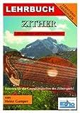 LEHRBUCH ZITHER - arrangiert für Zither - (Münchner - Stimmung) [Noten / Sheetmusic] Komponist: GAMPER H