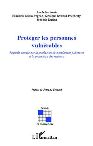proteger les personnes vulnerables regards croises sur la profession de mandataire judiciaire a la protection des majeurs savoir et formation