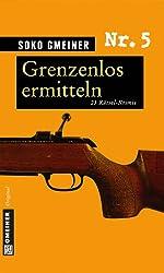 Grenzenlos ermitteln: 23 Rätsel-Krimis (Rätsel-Krimis im GMEINER-Verlag)