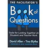 The Facilitator's Book of Questions: Tools for Looking Together at Student and Teacher Work (Paperback) - Common