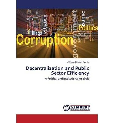 decentralization-and-public-sector-efficiency-by-kurnia-akhmad-syakir-authorpaperback