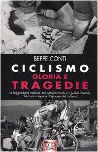 Ciclismo. Gloria e tragedie