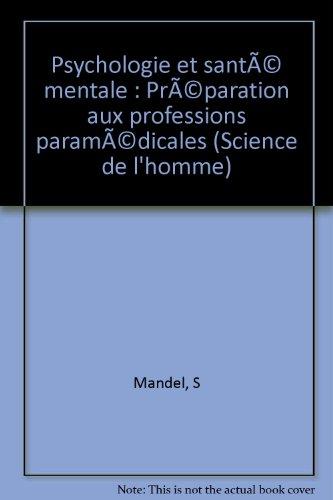Psychologie et santé mentale : Préparation aux professions paramédicales (Science de l'homme)