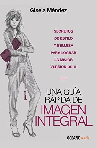 Una guía rápida de imagen integral (Estilo) por Gisela Méndez