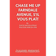 Chase Me Up Farndale Avenue, s'il vous plaît