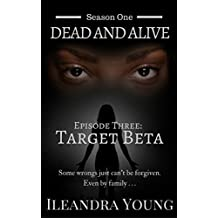 Target Beta: Episode Three (Dead And Alive, Season One Book 3)