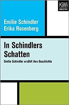 In Schindlers Schatten: Emilie Schindler erzählt ihre Geschichte
