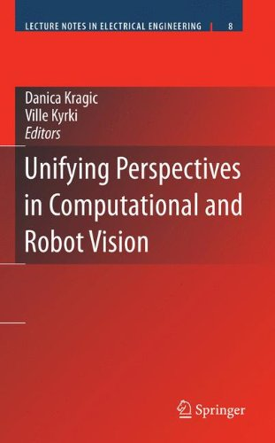 Unifying Perspectives in Computational and Robot Vision (Lecture Notes in Electrical Engineering, Band 8)