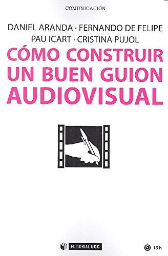 Cómo construir un buen guion audiovisual (Manuales)