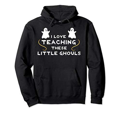 Kostüm Erste Klasse Lehrer - Ich mag diese kleinen Ghule unterrichten - Lehrer Halloween Pullover Hoodie