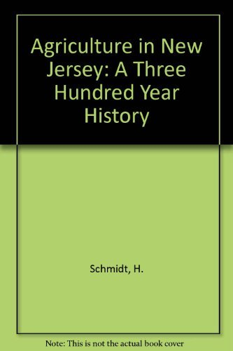 Agriculture in New Jersey: A 300-Year History by Hubert G. Schmidt (1973-06-02)