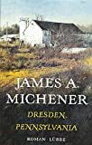 Dresden Pennsylvania [2. Auflage Lübbe 1993 - Textileinband] - James A. Michener