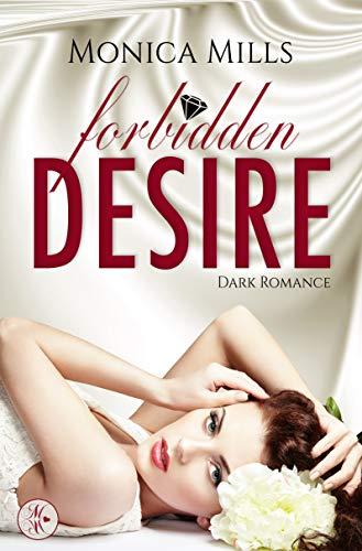 Forbidden Desire von [Mills, Monica]