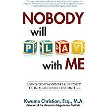 Nobody Will Play With Me: How To Use Compassionate Curiosity to Find Confidence in Conflict (English Edition)