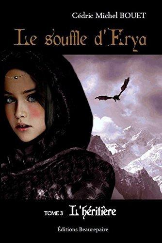 Le souffle d'Erya, Tome 3 : L'héritière