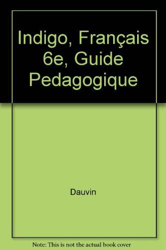 Indigo, Français 6e, Guide Pedagogique