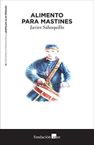 Alimento para mastines (Premios Leopoldo Alas Mínguez (LAM) nº 9) por Javier Sahuquillo
